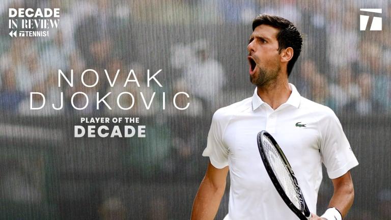 The Men's Player of the Decade: Novak Djokovic