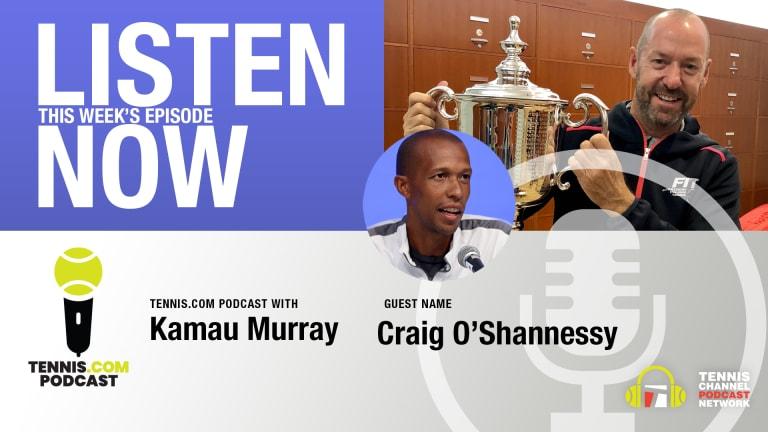 O'Shannessy on the TENNIS.com Podcast.
